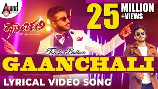 Top To Bottom GAANCHALI | Lyrical Song 2017 | Chandan Shetty | Sneha Hegde