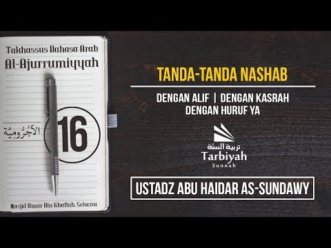 Tanda Nashab dengan Huruf Alif, Kasrah, dan Ya (Penjelasan Al-Jurumiyyah) #16