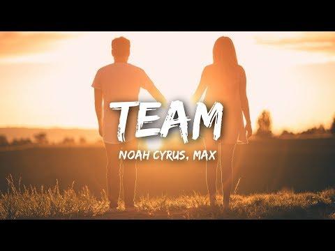 Noah Cyrus, MAX - Team (Lyrics / Lyrics Video)
