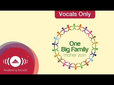 Maher Zain - One Big Family (vocals Only Version) | Official Lyric Video video