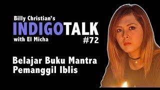 Iblis Bisa Dikalahkan Dengan Cara Ini - El Micha & Billy Christian IndigoTalk #72