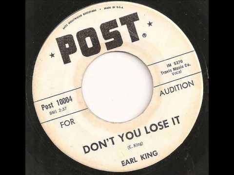 Earl King - Don't You Lose It
