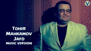 Tohir Mahkamov - Jafo   Тохир Махкамов - Жафо (music version) 2016