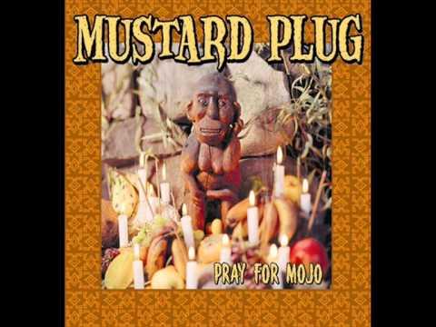 Mustard Plug - We