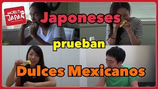 Japoneses Prueban Dulces Mexicanos/Japanese try Mexican Snacks (Parte 1)