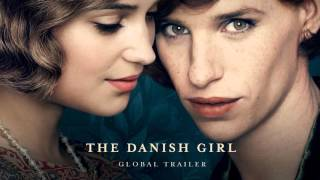 Trailer Music The Danish Girl (Theme Song) - Soundtrack The Danish Girl