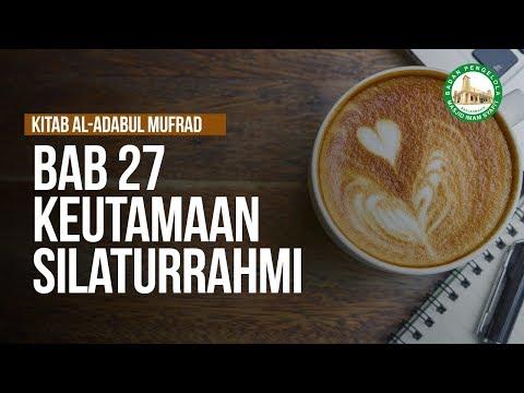 Bab 27 Keutamaan Silaturrahmi - Ustadz Ahmad Zainuddin Al-Banjary