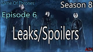Game Of Thrones: Season 8 Leaks and Spoilers Episode 6 Finale (Prediction and Analysis) Last Episode