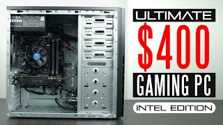 Ultimate 2016 $400 Intel Gaming PC Build Guide - Ep.2 Budget Gaming PC Series