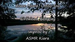 ASMR - Come Home, I miss you | Girlfriend Roleplay | Phonecall