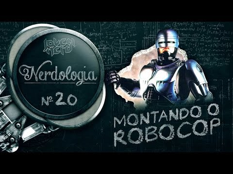 Montando O Robocop | Nerdologia 20 video