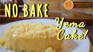 HOW TO MAKE YEMA CAKE WITHOUT OVEN! | NO BAKE YEMA CAKE RECIPE | Ep. 4 | Mortar & Pastry
