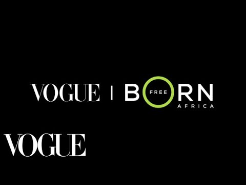 Born Free Africa --Eliminating the Transmission of HIV from Mother to Child --Vogue's New Series