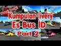 Kumpulan livery Es Bus ID Part II lengkap thumbnail