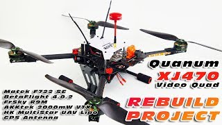 Quanum XJ470 Video Drone Overhaul ! - Matek F722-SE + BF 4.0.2 + FrSky R9M + AKKtek 2000mW VTX! :O