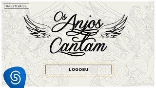 Ouça Jorge & Mateus - Logo Eu Os Anjos Cantam Áudio