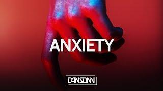 Anxiety - Emotional Angry Sad Trap Beat | Prod. By Dansonn Beats