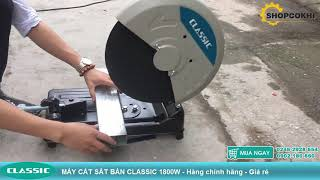 MÁY CẮT SẮT CLASSIC 1800w : Chính hãng - Giá rẻ 1.350k