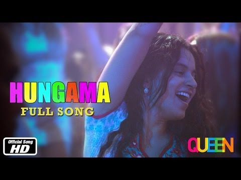 Queen   Hungama   Full Song   Kangana Ranaut   7th March 2014