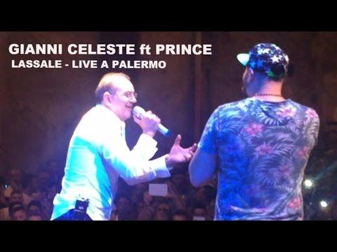 Gianni Celeste Ft. Prince - Lassale: Live a Palermo