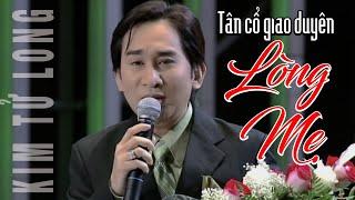 LÒNG MẸ - Kim Tử Long