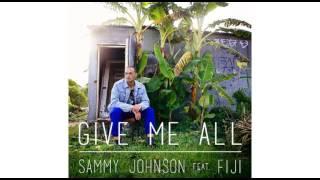 Sammy J Feat Fiji Give It All