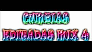CUMBIAS EDITADAS MIX 4  by dj technics PUEBLA-MEXICO