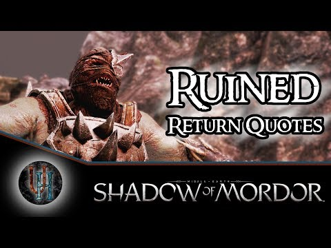 Middle-Earth: Shadow of Mordor - Ruined - Return Quotes