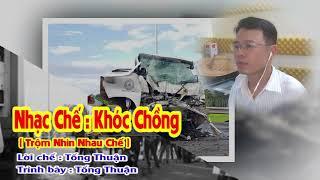Nhạc Chế Khóc Chồng | 13 Người Gặp Nạn Khi Đi Đón Dâu | Tống Thuận