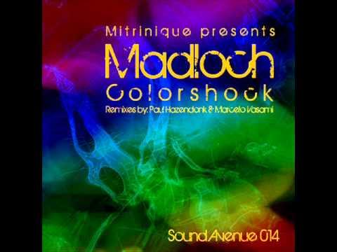 Mitrinique Presents Madloch - Colorshock (Paul Hazendonk's Manual Music Remix) - Sound Avenue