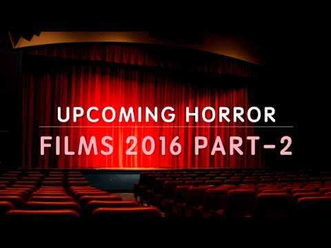 Upcoming Horror FIlms Part-2 [2016]