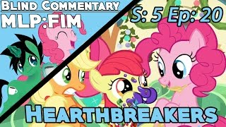 MLP:FIM | S5 Ep20 | Hearthbreakers 【Blind Commentary】