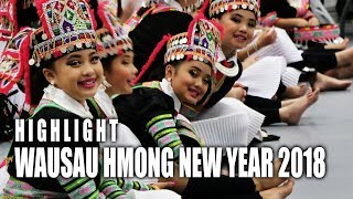 SUAB HMONG NEWS:  Highlight 2018 Wausau Hmong New Year Celebration - 11/04/2017