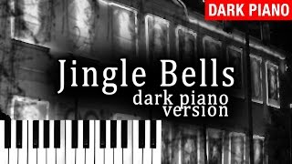 Jingle Bells Dark Piano Version Dark Christmas Music