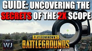 GUIDE: Uncovering the SECRETS of the 2X SCOPE in PLAYERUNKNOWN's BATTLEGROUNDS (PUBG)