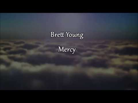 MERCY - Brett Young  (Audio/Lyrics) 2017