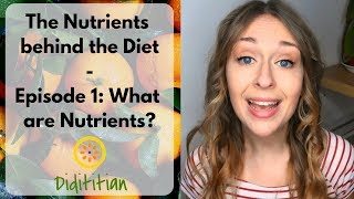What are nutrients? Episode 1 | The Nutrients behind the Diet | nutrition | Dietitian