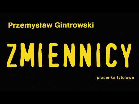 P. Gintrowski - Zmiennicy - Piosenka Tytułowa (HD Audio)