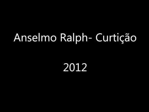 Anselmo Ralph- Curtição video