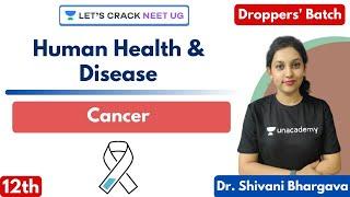 Human Health and Disease | Cancer | Class 12th | NEET Biology | NEET 2021/2022