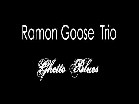 Ramon Goose TRIO - Hook Me Up - demo from Ghetto Blues Album
