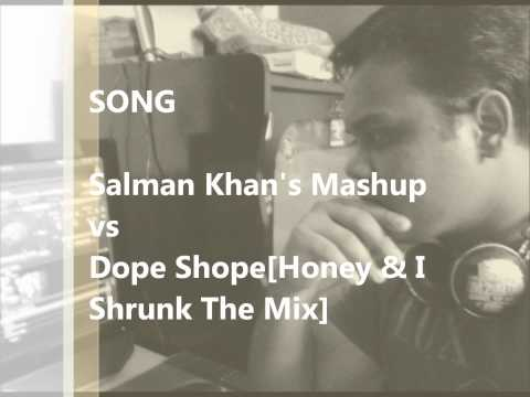 Salman Khan's Mashup Vs Dope Shope [dj Zaheer Mixed Up With Dj Zeetwo(dubai) & Dj Akhil Talreja].wmv video