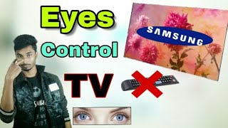 Eyes Control TV In Samsung 2018, Samsung 2018 New Update/ Technical tips app