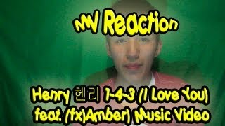 MV Reaction Henry 헨리 1-4-3 (I Love You) (feat. (fx)Amber) Music Video