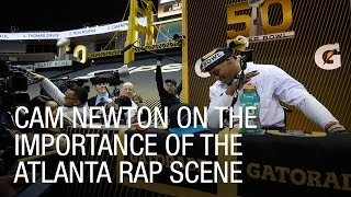 Cam Newton on the Importance of the Atlanta Rap Scene