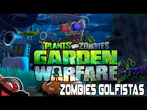 ZOMBIES GOLFISTAS! | Plants Vs Zombies Garden Warfare PC