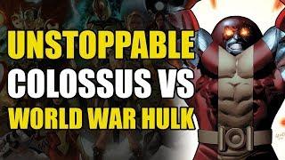 The Unstoppable Colossus vs World War Hulk