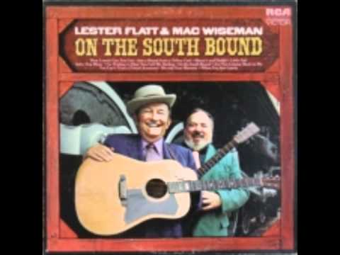 Lester Flatt&Mac Wiseman- On The Southbound