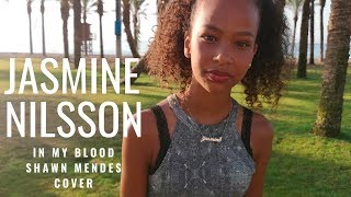 Download Lagu Jasmine Nilsson - In My Blood (Shawn Mendes Cover) Gratis STAFABAND