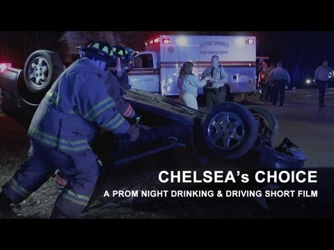 Chelsea's Choice - 2013 Prom Drinking and Driving Short Film (PSA)